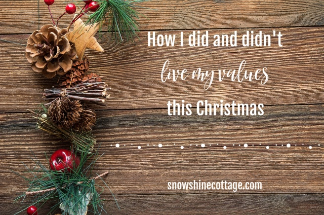How I did and didn't live my values this Christmas - a post at SnowshineCottage.com